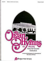 Fred Bock Music Organ Hymns of Praise from the Crystal Cathedral
