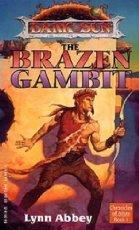 The Brazen Gambit (Dark Sun Chronicles of Athas, Book 1)