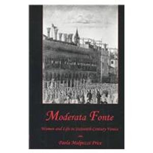 Moderata Fonte  Women And Life In Sixteenth Century Venice