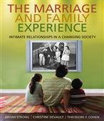 The Marriage and Family Experience: Intimate Relationships in a Changing Society 10th Edition