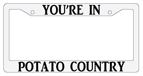 (You're in Potato Country White Plastic License Plate Frame)