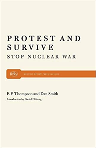 dc8a41cd1fde80 Protest and Survive (Monthly Review Press Classic Titles)  E. P. P.  Thompson