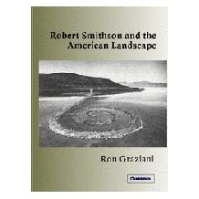 Robert Smithson and the American Landscape (Contemporary Artists and Their Critics) by Ron Graziani (2004-04-05)