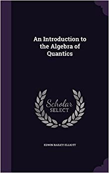 An Introduction to the Algebra of Quantics