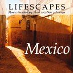 Mexico [LIFESCAPES]