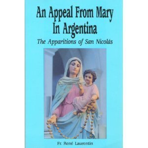 An Appeal from Mary in Argentina: The Apparitions of San Nicolas