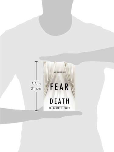 Why You Need Not Fear Death Robert Plekker 9781624199448 Amazon