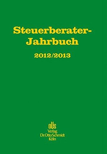 Steuerberater-Jahrbuch 2012/2013: Zugleich Bericht über den 64. Fachkongress der Steuerberater Köln, 30. und 31.10.2012. Gebundenes Buch – 24. Juli 2013 Verlag Dr. Otto Schmidt 3504626585 Steuern Beratung