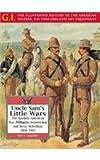 Uncle Sam's Little Wars, John P. Langellier, 0791066746