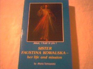 Sister Faustina Kowalska: Her Life and Mission (Mission Veritas)