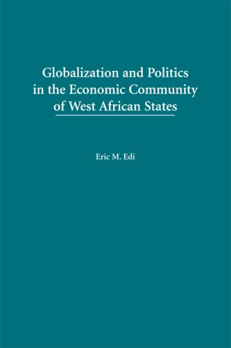Read Online Globalization and Politics in the Economic Community of West African States (Carolina Academic Press Studies on Globalization and Society) pdf
