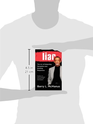 Liar: The Art of Detecting Deception and Eliciting Responses