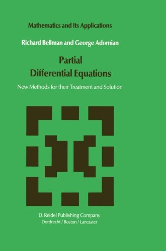 Partial Differential Equations: New Methods for Their Treatment and Solution (Mathematics and Its Applications)