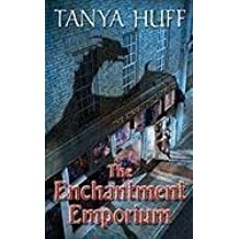 The Enchantment Emporium by Tanya Huff (2010-06-01)