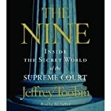 The Nine: Inside the Secret World of the Supreme Court Abridged on 5 CDs [Inside the Supreme Court]