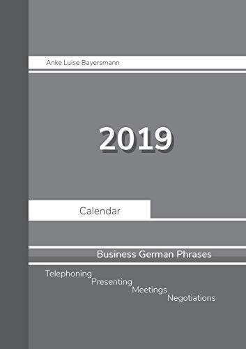 2019 Anke Luise Bayersmann Calendar Business German Phrases by Books on Demand