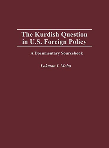 The Kurdish Question in U.S. Foreign Policy: A Documentary Sourcebook (Documentary Reference Collections)