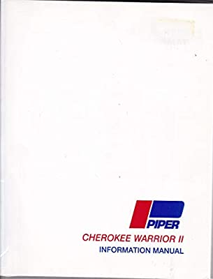 Piper Cherokee Warrior II Information Manual; PA-28-161 (Handbook Part No. 761 649)