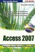 Das große Buch Access 2007: Aufbau und Entwicklung maßgeschneiderter Datenbankprojekte Gebundenes Buch – Juli 2007 Manuela Kulpa Stefan Kulpa Data Becker Gmbh + Co.Kg 381583001X
