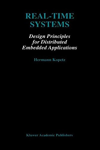 Real-Time Systems: Design Principles for Distributed Embedded Applications (The Springer International Series in Engineering and Computer Science)
