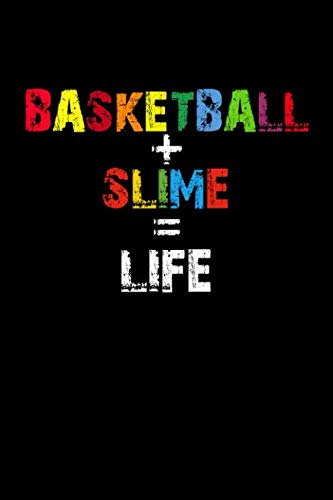 Basketball + Slime = Life: Notebook 120 Pages Journal 6x9 Blank -