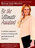 Be the Ultimate Assistant: A celebrity assistant's secrets to working with any high-powered employer, Books Central