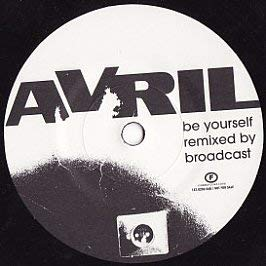 Avril / Be Yourself (Broadcast Remix 500Ex Ltd)