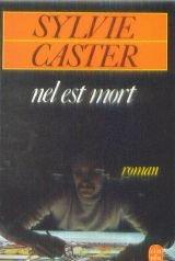 nel est mort par Sylvie Caster