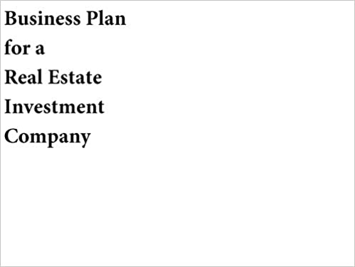 Business Plan for a Real Estate Investment Company (Fill-in-the ...