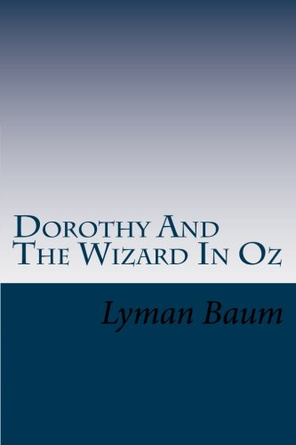 Dorothy And The Wizard In Oz (Land of Oz) (Volume 4) (Dorothy In Wizard Of Oz)