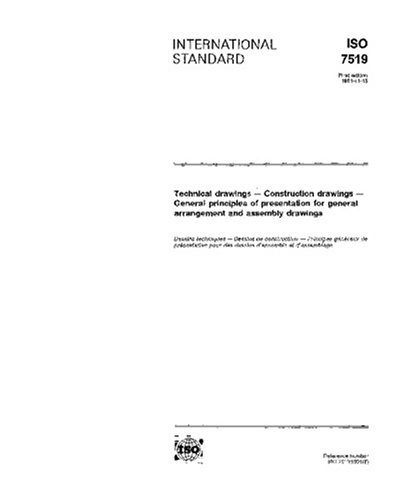 ISO 7519:1991, Technical drawings -- Construction drawings -- General principles of presentation for general arrangement and assembly drawings