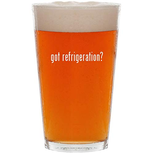 got refrigeration? - 16oz Pint Beer Glass