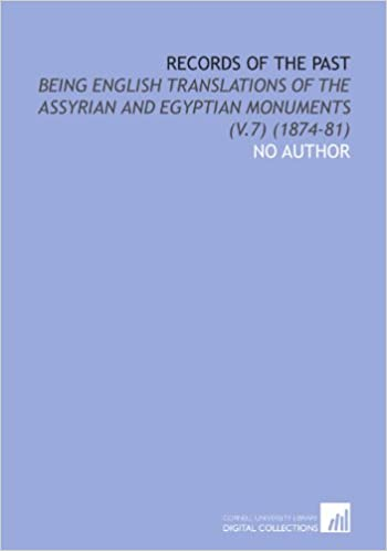 Read Records of the Past: Being English Translations of the Assyrian and Egyptian Monuments (V.7) (1874-81) PDF, azw (Kindle), ePub