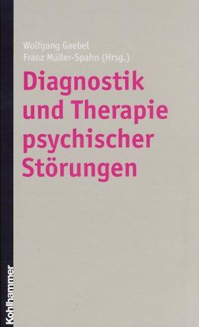 Diagnostik und Therapie psychischer Störungen