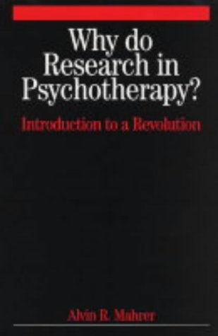 Why Do Research in Psychotherapy?: Introduction to a Revolution