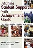 img - for Aligning Student Support With Achievement Goals: The Secondary Principal s Guide book / textbook / text book