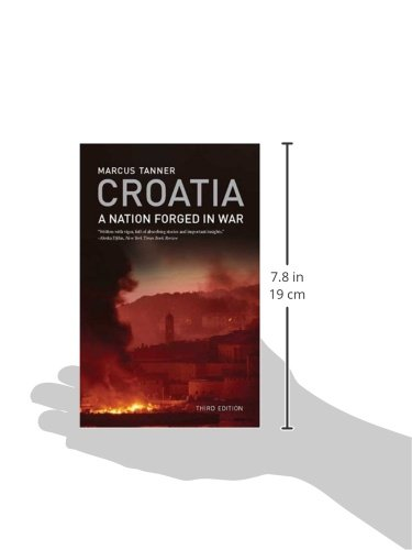 Croatia: A Nation Forged in War; Third Edition
