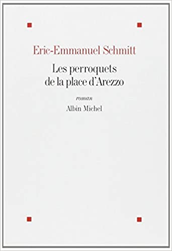 Les Perroquets De La Place D Arezzo French Edition Eric