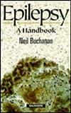 Epilepsy : A Handbook, Buchanan, 0702020141