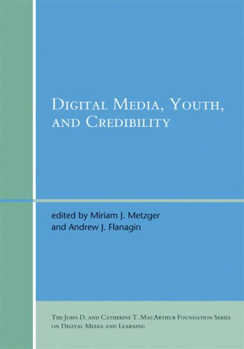Digital Media, Youth, and Credibility (The John D. and Catherine T. MacArthur Foundation Series on Digital Media and Learning)