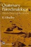Quaternary Paleoclimatology : Methods of Paleoclimatic Reconstruction, Bradley, Raymond S., 0412531003