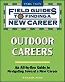 img - for Outdoor Careers (Field Guides to Finding a New Career (Paperback)) book / textbook / text book