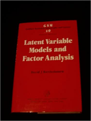 Latent Variable Models and Factor Analysis (Statistical Monograph)