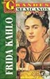 Frida Kahlo (Los Grandes) (Spanish Edition)