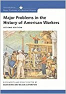 Book Major Problems in the History of American Workers 2ND EDITION