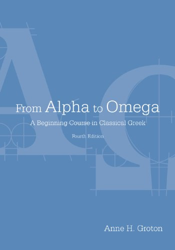 From Alpha to Omega: A Beginning Course in Classical Greek