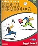 Quick and Easy Medical Terminology, Leonard, Peggy C., 0721696244