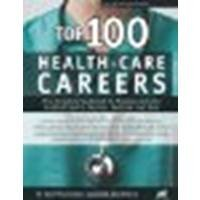Top 100 Health-Care Careers by Dr. Saul Wischnitzer & Edith Wischnitzer [Jist Works, 2010] (Paperback) 3rd Edition [Paperback]