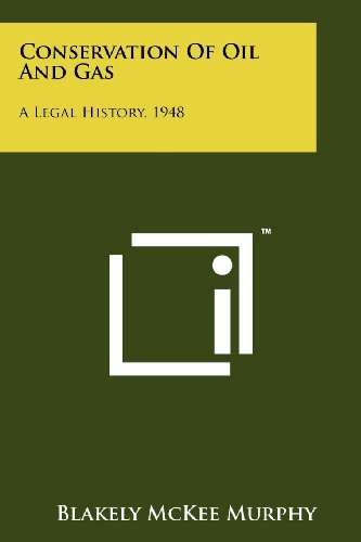 (Conservation of Oil and Gas: A Legal History, 1948)