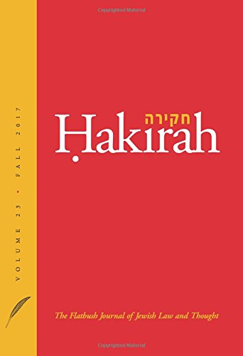 Hakirah: The Flatbush Journal of Jewish Law and Thought (Volume 23)